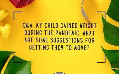 Q: What if my child gained some weight during the pandemic?